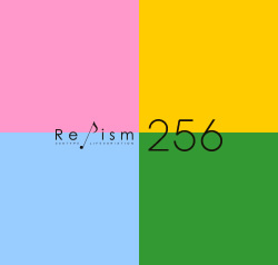 Re♪ism 256